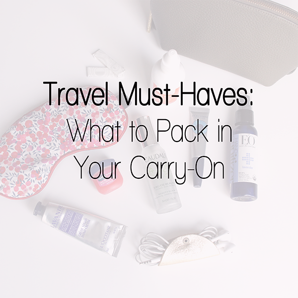 pinterest what to pack in your carry on bag travel must haves