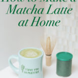 How to Make a Matcha Latte at Home