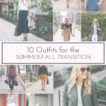 10 Outfits for the Summer-Fall Transition