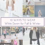 10 Ways to Wear White Jeans for Fall & Winter