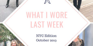 What I Wore Last Week: NYC Edition
